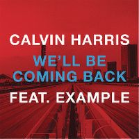 Cover Calvin Harris feat. Example - We'll Be Coming Back