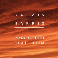 Cover Calvin Harris feat. Haim - Pray To God