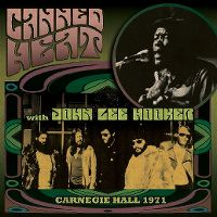 Cover Canned Heat with John Lee Hooker - Carnegie Hall 1971