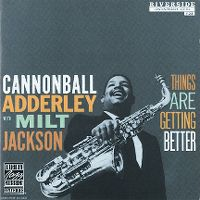 Cover Cannonball Adderley with Milt Jackson - Things Are Getting Better