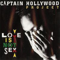 Cover Captain Hollywood Project - Love Is Not Sex