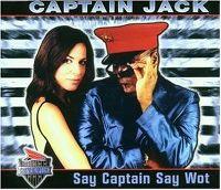 Cover Captain Jack - Say Captain Say Wot