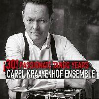 Cover Carel Kraayenhof Ensemble - 30! Passionate Tango Years