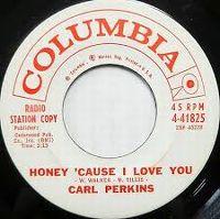 Cover Carl Perkins - Honey 'Cause I Love You