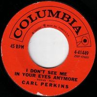 Cover Carl Perkins - I Don't See Me In Your Eyes Anymore