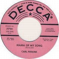 Cover Carl Perkins - Mama Of My Song
