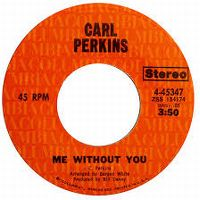 Cover Carl Perkins - Me Without You