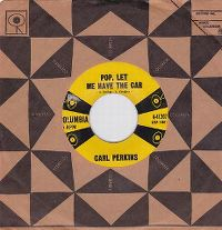 Cover Carl Perkins - Pop, Let Me Have The Car