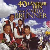 Cover Carlo Brunner - 40 Ländler Hits