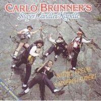 Cover Carlo Brunner's Superländlerkapelle - Witzig, frech + Eifach super