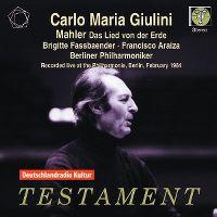 Cover Carlo Maria Giulini / Brigitte Fasssbaender / Francisco Araiza / Berliner Philharmoniker - Mahler: Das Lied von der Erde
