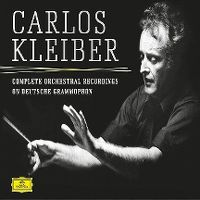 Cover Carlos Kleiber - Complete Orchestral Recordings On Deutsche Grammophon