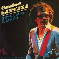 Cover Carlos Santana feat. Booker T. Jones and Willie Nelson - They All Went To Mexico