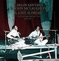 Cover Carlos Santana & John McLaughlin - A Love Supreme - Chicago Broadcast 1976 - Volume 1