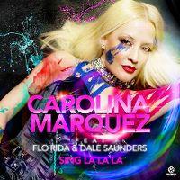 Cover Carolina Marquez feat. Flo Rida & Dale Saunders - Sing La La La