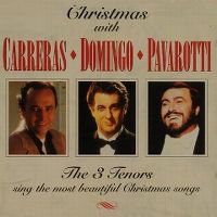Cover Carreras / Domingo / Pavarotti - Christmas With - The 3 Tenors Sing The Most Beautiful Christmas Songs