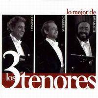 Cover Carreras / Domingo / Pavarotti - Lo mejor de los 3 Tenores