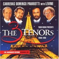 Cover Carreras / Domingo / Pavarotti with Levine - The 3 Tenors - Paris 1998