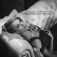 Cover Carrie Underwood - Greatest Hits: Decade #1