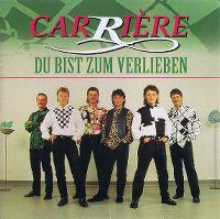 Cover Carrière - Du bist zum Verlieben