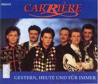 Cover Carrière - Gestern, heute und für immer