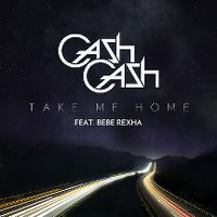 Cover Cash Cash feat. Bebe Rexha - Take Me Home