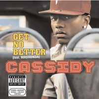Cover Cassidy feat. Mashonda - Get No Better