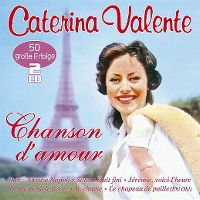Cover Caterina Valente - Chanson d'amour - 50 grosse Erfolge