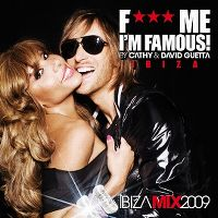 Cover Cathy & David Guetta - F*** Me I'm Famous! Ibiza Mix 2009