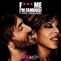 Cover Cathy & David Guetta - F*** Me I'm Famous! Ibiza Mix 2010