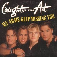 Cover Caught In The Act - My Arms Keep Missing You