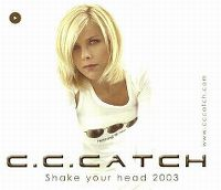 Cover C.C. Catch - Shake Your Head 2003
