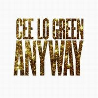 Cover Cee Lo Green - Anyway