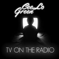 Cover Cee Lo Green - TV On The Radio