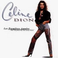 Cover Céline Dion - Les premières années - The Very Best Of The Early Years