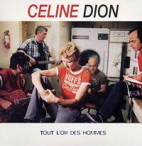 Cover Céline Dion - Tout l'or des hommes