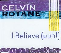 Cover Celvin Rotane - I Believe (uuh!)