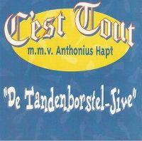 Cover C'est Tout m.m.v. Anthonius Hapt - De Tandenborstel-Jive