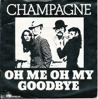 Cover Champagne - Oh Me Oh My, Goodbye