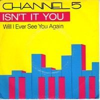 Cover Channel 5 - Isn't It You