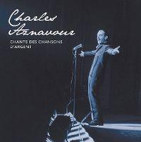 Cover Charles Aznavour - Charles Aznavour chante des chansons d'argent