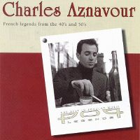 Cover Charles Aznavour - French Legends From The 40's And 50's - Pop Legends: The Best In Popular Music