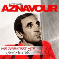 Cover Charles Aznavour - His Greatest Hits - Sur ma vie