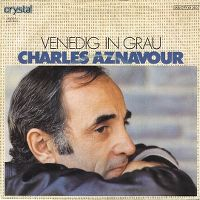Cover Charles Aznavour - Venedig in Grau