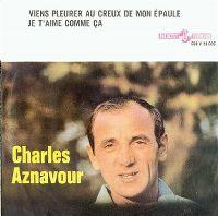 Cover Charles Aznavour - Viens pleurer au creux de mon épaule