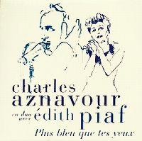 Cover Charles Aznavour & Edith Piaf - Plus bleu que tes yeux