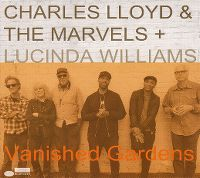 Cover Charles Lloyd & The Marvels + Lucinda Williams - Vanished Gardens
