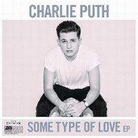 Cover Charlie Puth - Some Type Of Love - EP