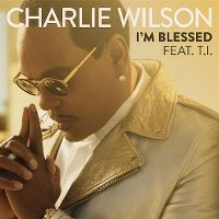 Cover Charlie Wilson feat. T.I. - I'm Blessed