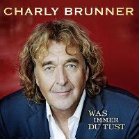 Cover Charly Brunner - Was immer Du tust